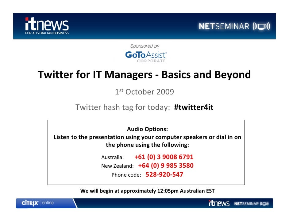 Twitter for IT Managers ‐ Basics and Beyond                          1st October 2009            Twitter hash tag for toda...