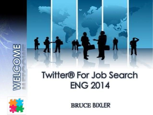 Twitter® For Job Search ENG 2014 BRUCE BIXLER