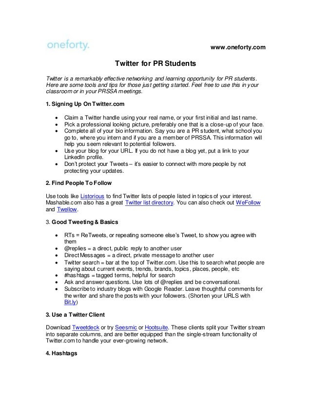 www.oneforty.com Twitter for PR Students Twitter is a remarkably effective networking and learning opportunity for PR stud...