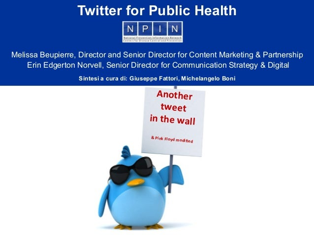 Another     tweet     in  the  wall &  Pink  Floyd  modified Twitter for Public Health Melissa Beupierre,...
