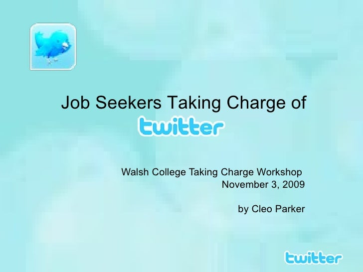 Walsh College Taking Charge Workshop  November 3, 2009 by Cleo Parker Job Seekers Taking Charge of
