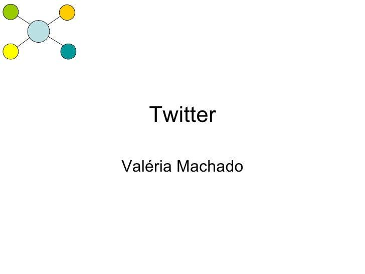 Twitter  Valéria Machado