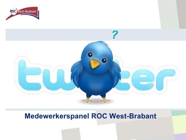 <ul><li>Medewerkerspanel ROC West-Brabant </li></ul>
