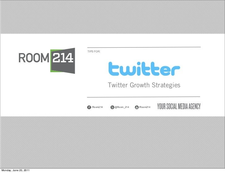 TIPS FOR:                                     Twitter Growth Strategies                          /Room214     @Room_214   ...