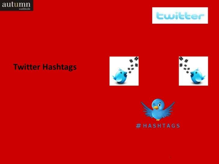 Twitter Hashtags                   1