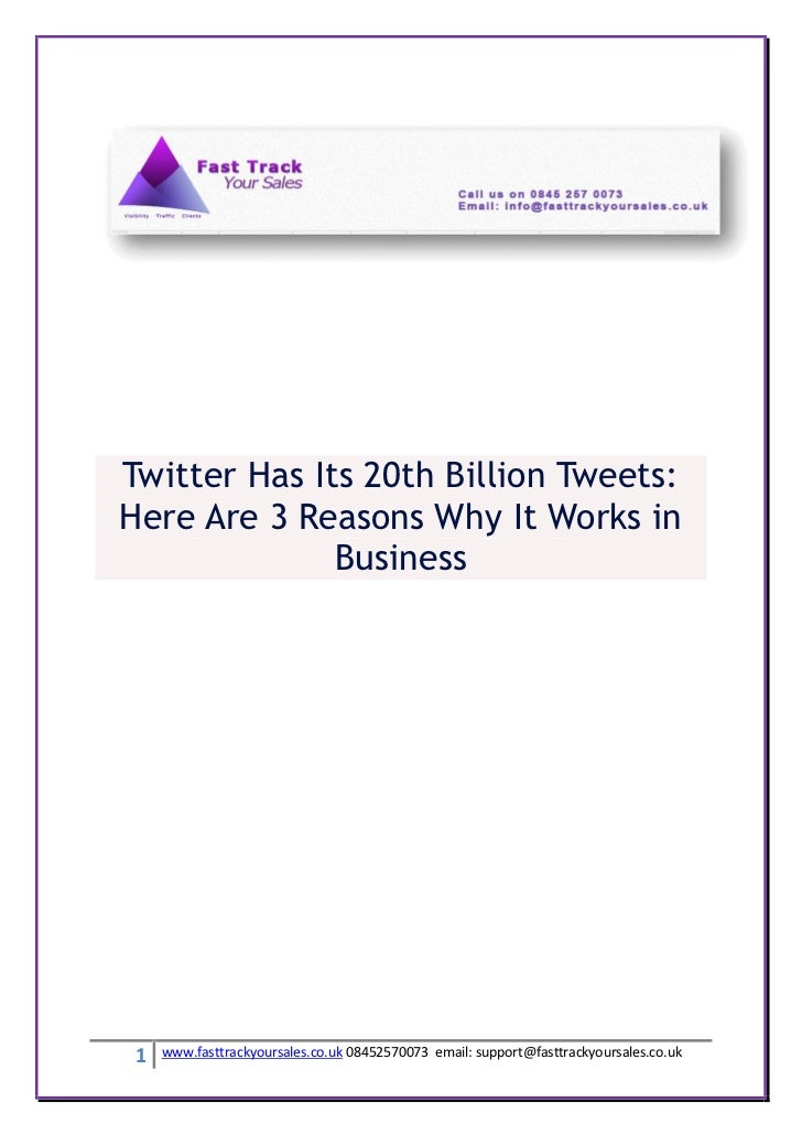 Twitter Has Its 20th Billion Tweets:Here Are 3 Reasons Why It Works in              Business 1   www.fasttrackyoursales.co...