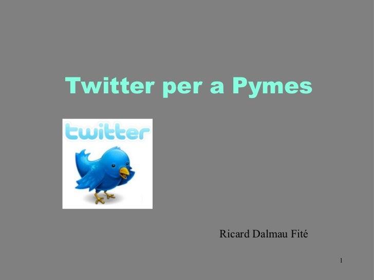 Twitter per a Pymes Ricard Dalmau Fité
