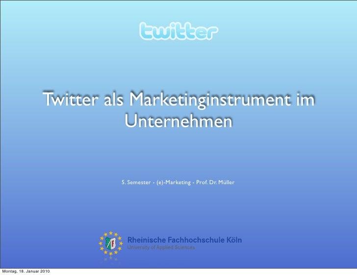 Twitter als Marketinginstrument im                               Unternehmen                              5. Semester - (e...