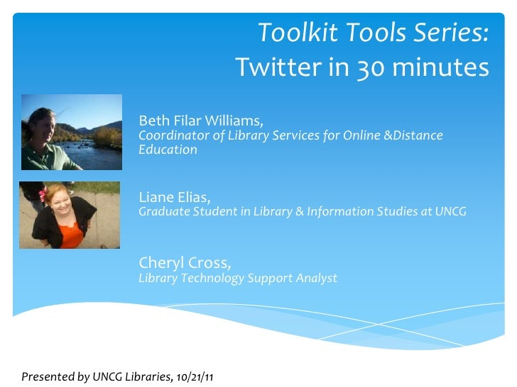 Toolkit Tools Series:                                        Twitter in 30 minutes                      Beth Filar William...