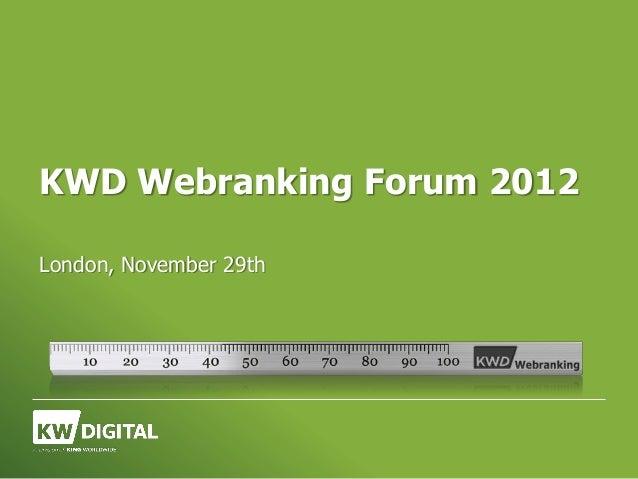 KWD Webranking Forum 2012London, November 29th