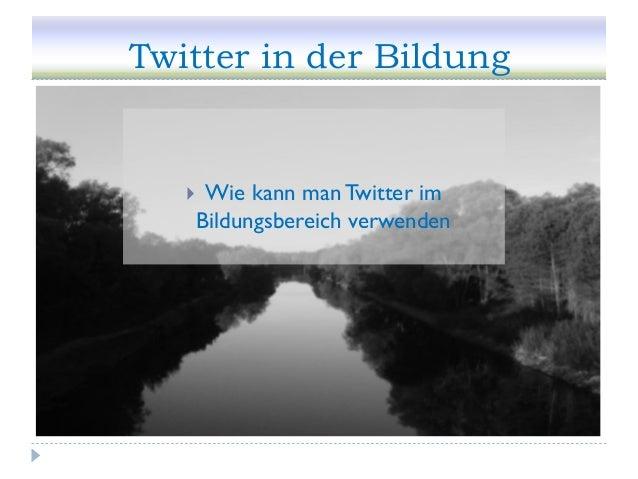 Twitter in der Bildung  Wie kann man Twitter im Bildungsbereich verwenden