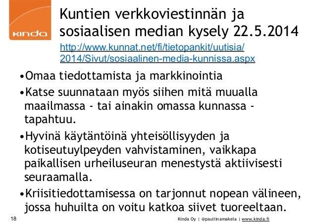 Kinda Oy | @pauliinamakela | www.kinda.fi18 •Omaa tiedottamista ja markkinointia •Katse suunnataan myös siihen mitä muuall...