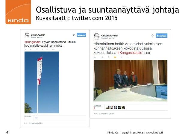 Kinda Oy | @pauliinamakela | www.kinda.fi41 Osallistuva ja suuntaanäyttävä johtaja Kuvasitaatti: twitter.com 2015