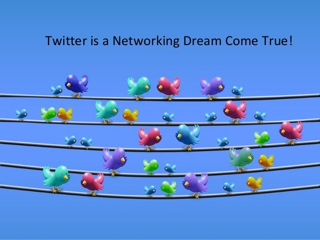 Twitter is a Networking Dream Come True!