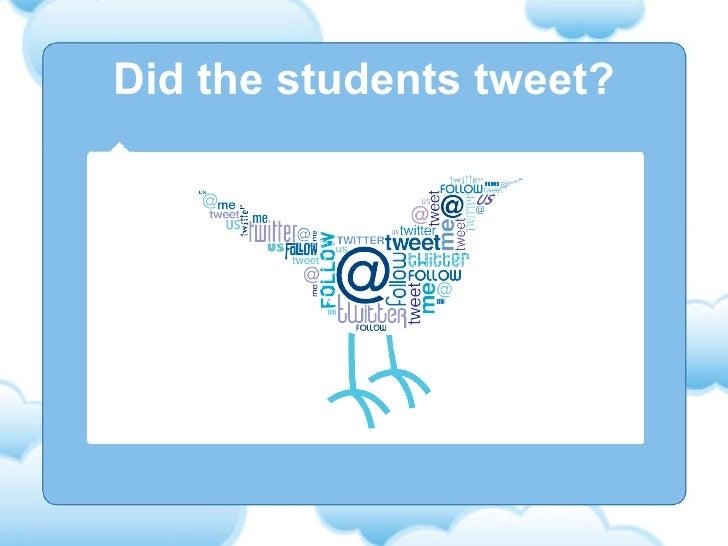 Did the students tweet?