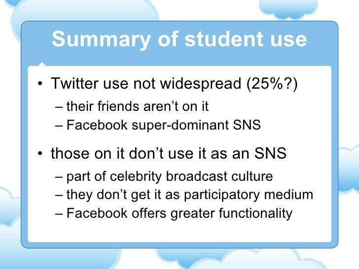 <ul><li>Twitter use not widespread (25%?) </li></ul><ul><ul><li>their friends aren't on it </li></ul></ul><ul><ul><li>Face...
