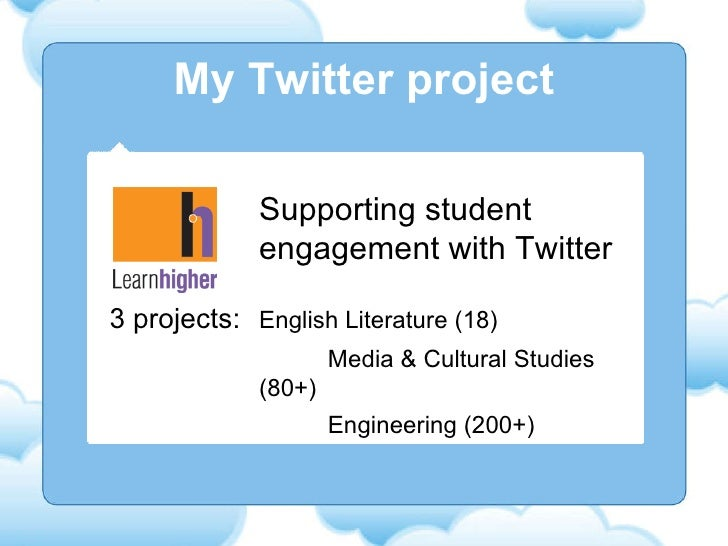 My Twitter project Supporting student  engagement with Twitter 3 projects: English Literature (18) Media & Cultural Studie...