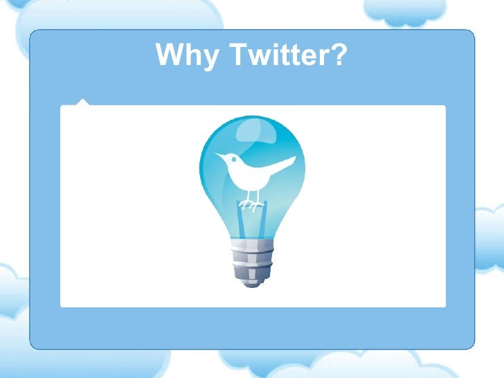 Why Twitter?