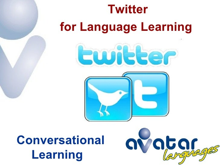 Twitter for Language Learning  Conversational Learning