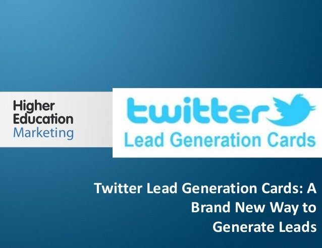Twitter Lead Generation Cards: A Brand New Way to Generate Leads Slide 1 Twitter Lead Generation Cards: A Brand New Way to...