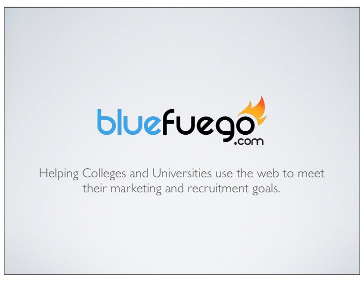 Helping Colleges and Universities use the web to meet         their marketing and recruitment goals.
