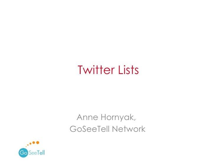 Anne Hornyak,  GoSeeTell Network Twitter Lists