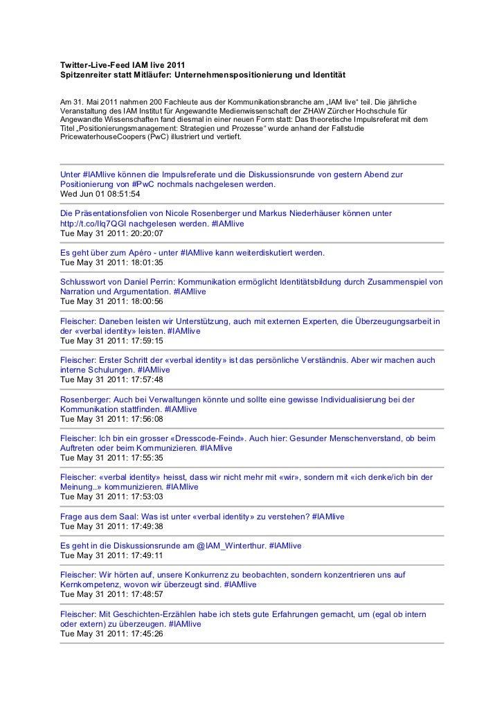 Twitter-Live-Feed IAM live 2011Spitzenreiter statt Mitläufer: Unternehmenspositionierung und IdentitätAm 31. Mai 2011 nahm...