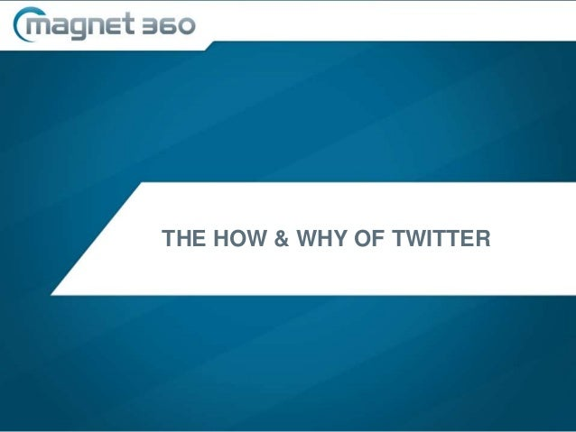 THE HOW & WHY OF TWITTER