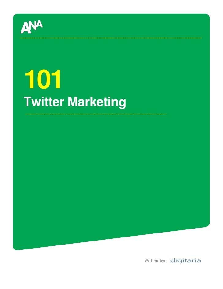 101 Twitter Marketing                         Written by: