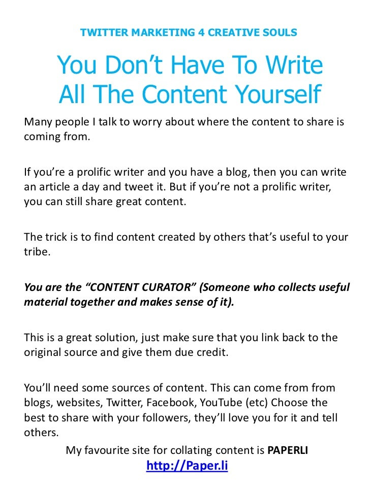 TWITTER MARKETING 4 CREATIVE SOULS       You Don't Have To Write       All The Content YourselfMany people I talk to worry...