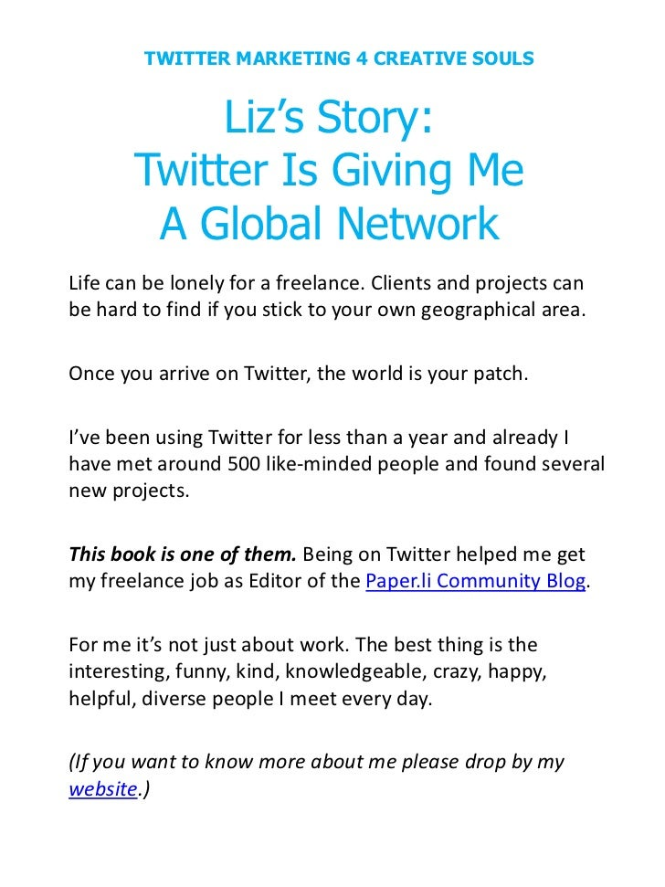 TWITTER MARKETING 4 CREATIVE SOULS            Liz's Story:       Twitter Is Giving Me        A Global NetworkLife can be l...
