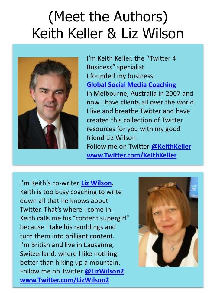 "(Meet the Authors)    Keith Keller & Liz Wilson                       I'm Keith Keller, the ""Twitter 4                    ..."