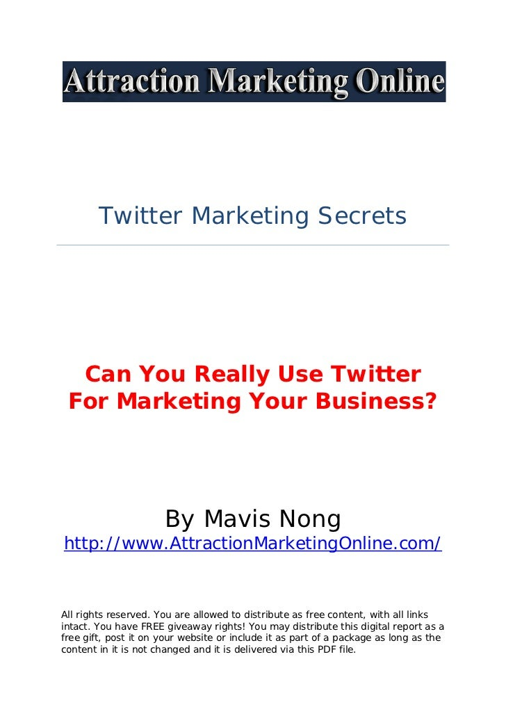 Twitter Marketing Secrets  Can You Really Use Twitter For Marketing Your Business?                      By Mavis Nonghttp:...