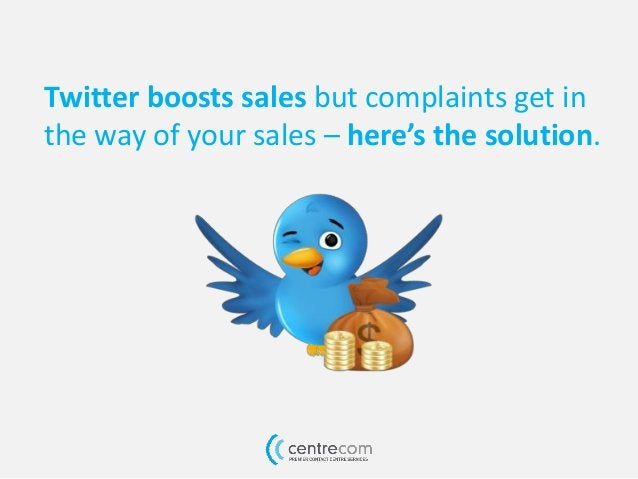 Twitter boosts sales but complaints get in the way of your sales – here's the solution.