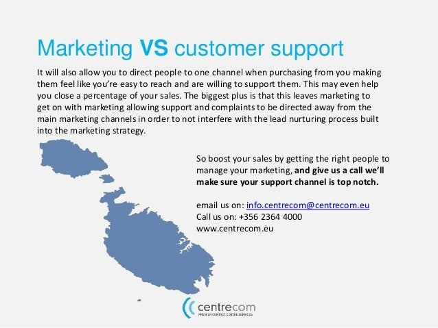 Marketing VS customer support It will also allow you to direct people to one channel when purchasing from you making them ...