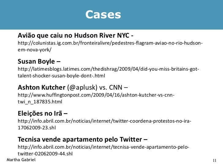 Cases              (cont.)        Locaweb – Twitter corporativo      http://www.vimeo.com/5512104       Baby Starts Twitte...
