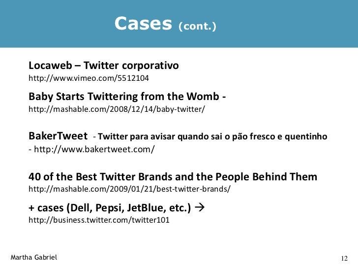 Cases           (cont.)     Ataque terrorista em Mumbay, India, nov.2008 –   http://startupmeme.com/twitter-on-attacks-in-...
