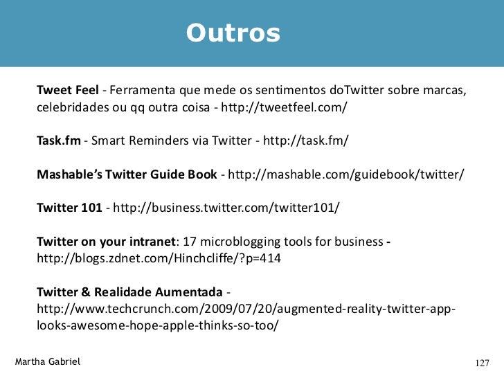 Outros            (cont.)            O Melhor do Twitter - http://www.omelhordotwitter.com.br/ - espaço        que selecio...