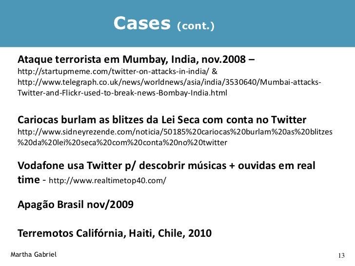 • Cases  • Microblogs & o Twitter - conceitos fundamentais  • Estratégias - Como usar o Twitter de forma eficiente  • Ferr...
