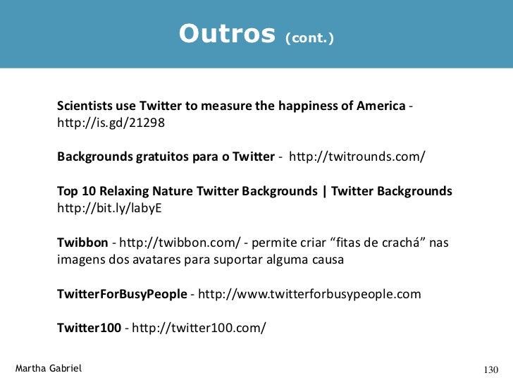 • Microblogs & o Twitter - conceitos fundamentais  • Estratégias - Como usar o Twitter de forma eficiente  • Cases  • Ferr...