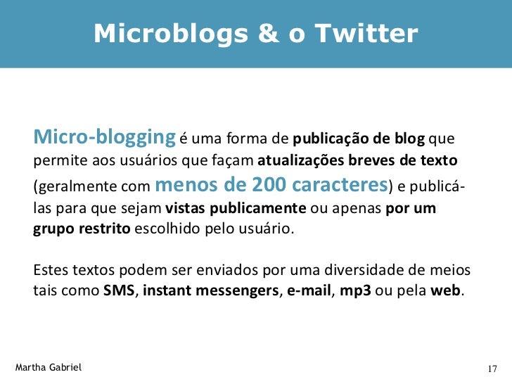 Twitter     Twitter - micro-blog mais popular do mundo. Serviço gratuito    criado por Jack Dorsey, e lançado em 2006.    ...