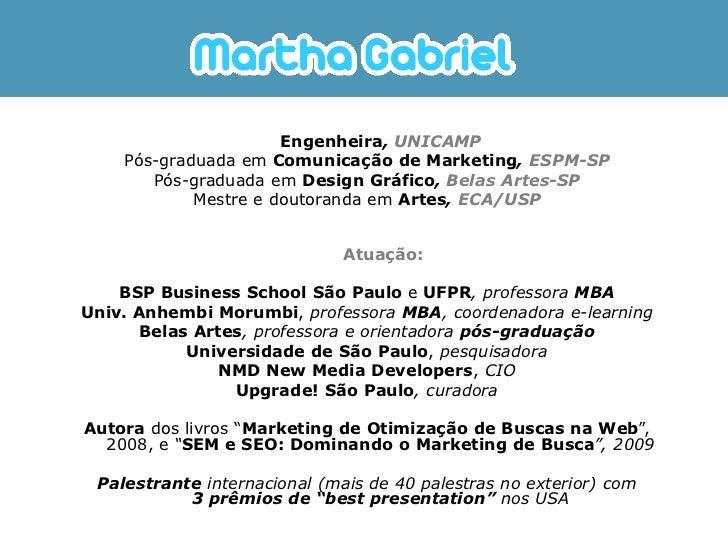 Engenheira, UNICAMP     Pós-graduada em Comunicação de Marketing, ESPM-SP        Pós-graduada em Design Gráfico, Belas Art...