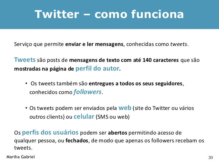 Exemplo – perfil no Twitter             (twitter.com/marthagabriel em 4.mar.2010)     Martha Gabriel                      ...