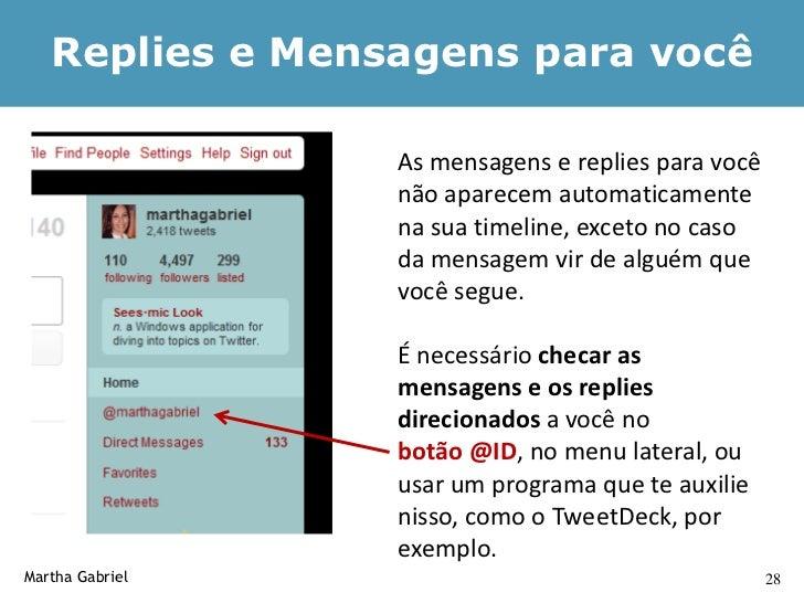 Comandos – Retweet   Retweet         São encaminhamentos de mensagens de outras pessoas— ou seja, re-tweetar o         que...