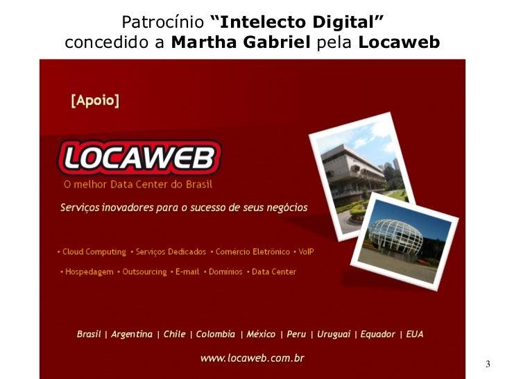 """Patrocínio """"Intelecto Digital"""" concedido a Martha Gabriel pela Locaweb                                               3"""