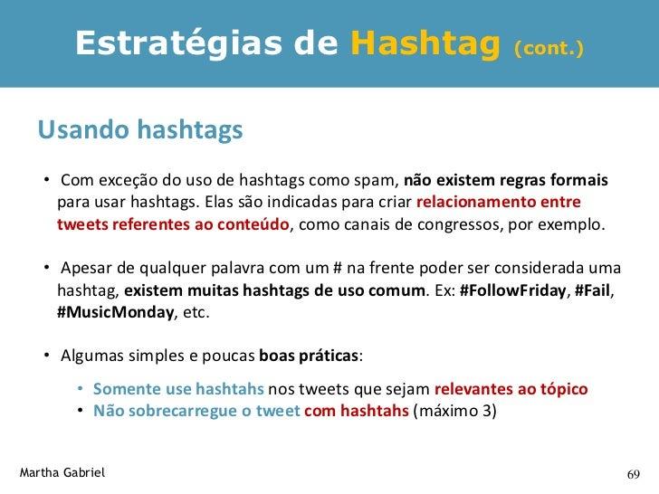Estratégias de Hashtag                                     (cont.)           Porque usar hashtags        1. Podem ser útei...