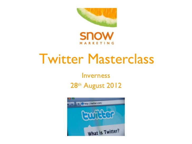 Twitter Masterclass         Inverness     28th August 2012