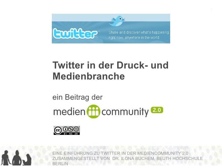 Twitter in der Druck- und Medienbranche ein Beitrag der 3. Workshop  e-Learning  2.0 im Rahmen der DeLFI Jahrestagung 14. ...