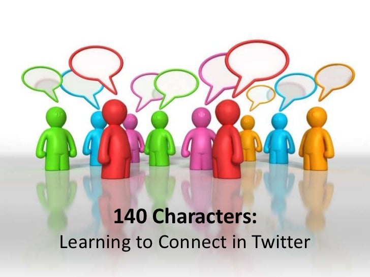140 Characters:  <br />Learning to Connect in Twitter<br />