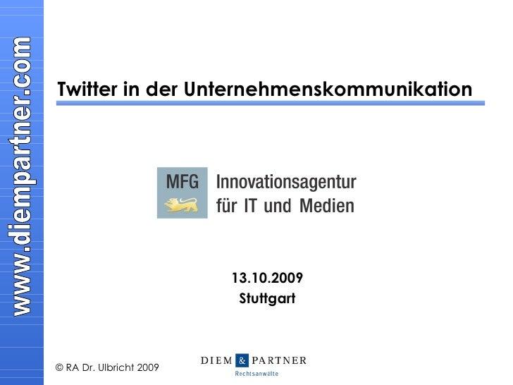 Twitter in der Unternehmenskommunikation 13.10.2009 Stuttgart